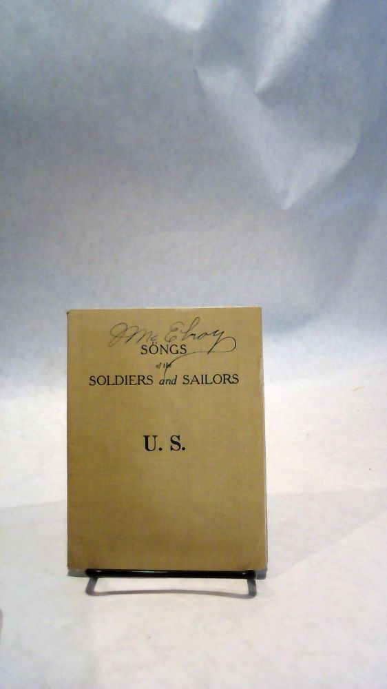 SONGS OF THE SOLDIERS AND SAILORS, U.S.: Issued by Commissions on Training Camp Activities of the Army and Navy Departments. Commissions on Training Camp Activities of the Army, Navy Departments.