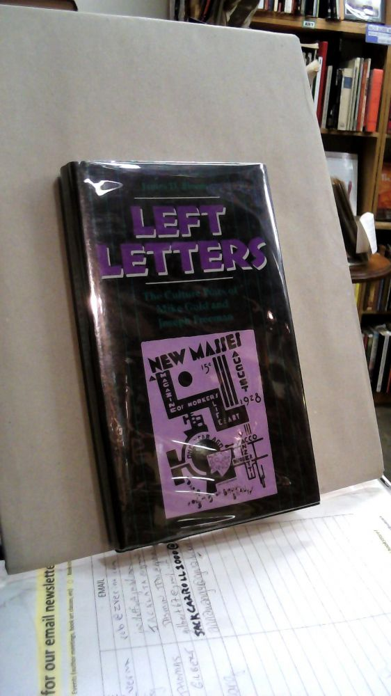 Left Letters: The Cultural Wars of Mike Gold and Joseph Freeman. James D. BLOOM.