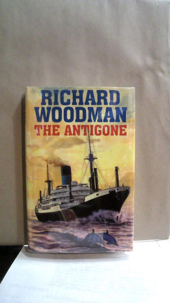The Antigone : A Cargo Ship in the 1960's (previously 'Voyage East'). Richard Woodman.