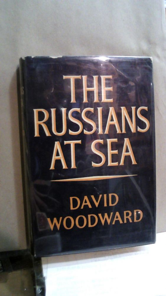 The Russians at Sea : A History of the Russian Navy. David Woodward.