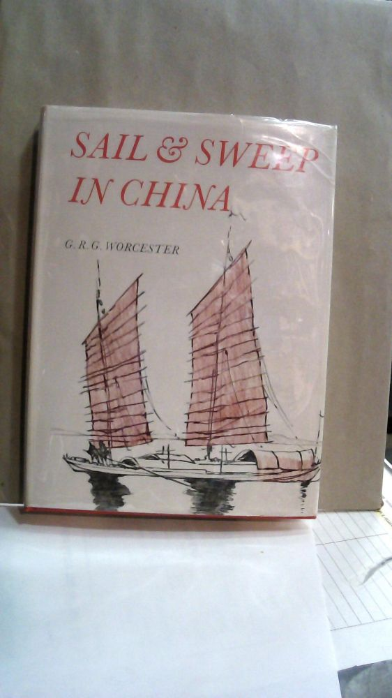 Sail & Sweep in China. G. R. G. Worcester.