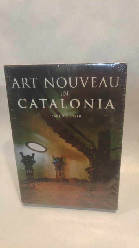 ART NOUVEAU IN CATALONIA. Francois LOYER.