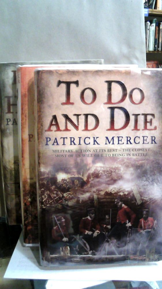 Anthony Morgan Trilogy : To Do and Die ; Dust and Steel; Red Runs the Helmand. Patrick Mercer.