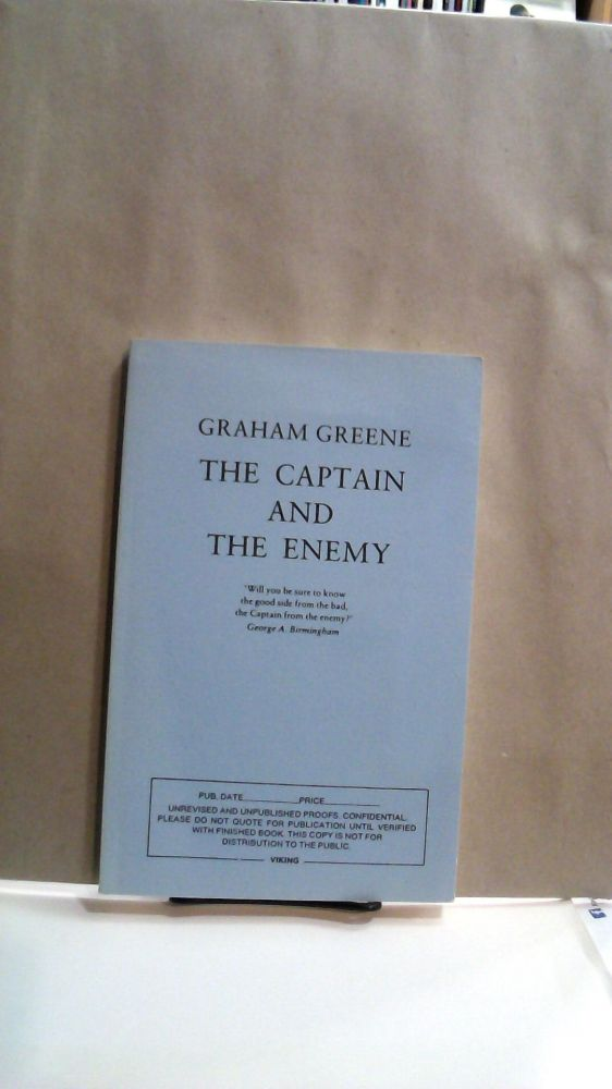The Captain and the Enemy : Advanced Uncorrected Proof. Graham Greene.