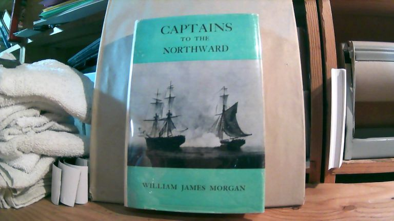 Captains to the Northward The New England Captains in the Continental Navy. William James MORGAN.