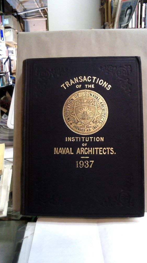 Transactions of the Institution of Naval Architects Volume LXXIX for 1937. G. V. Boys.