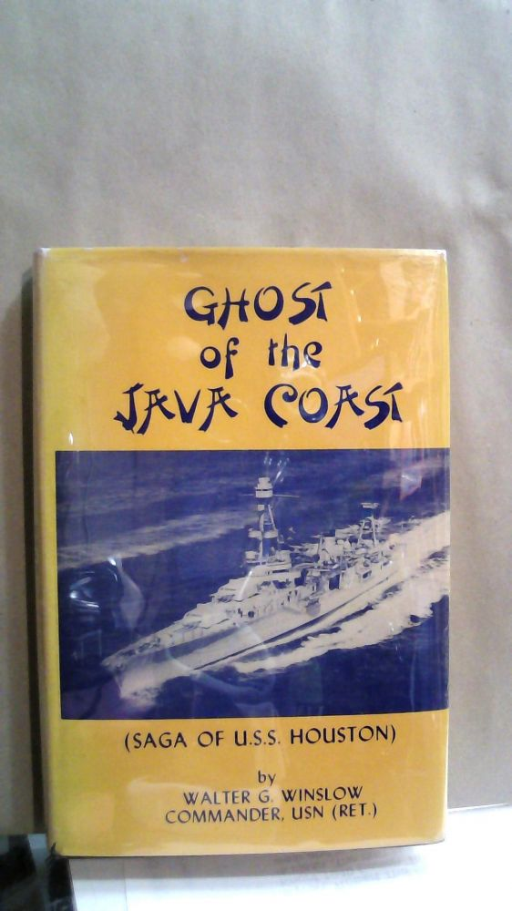 The Ghost of the Java Coast : (Saga of the U.S.S. Houston). Walter G. Winslow.