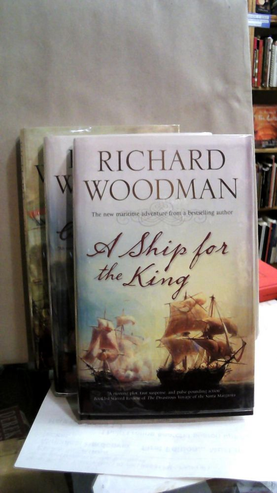 Kit Faulkner Trilogy : A Ship for the King; For King or Commonwealth; The King's Chameleon. Richard Woodman.