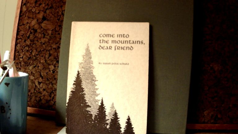 COME INTO THE MOUNTAINS, DEAR FRIEND. Susan SCHUTZ, Polis.