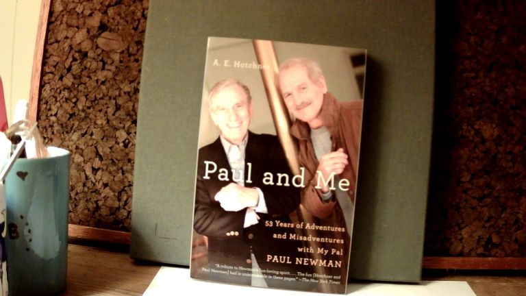 PAUL AND ME: 53 Years of Adventures and Misadventures with My Pal Paul Newman. A. E. HOTCHNER.