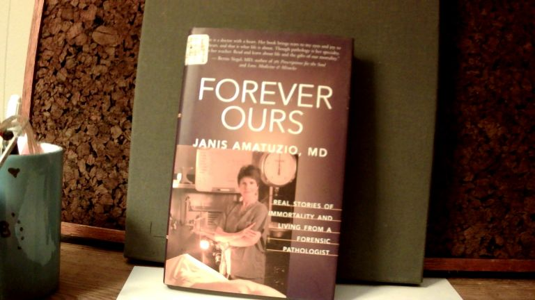 FOREVER OURS: Real Stories of Immortality and Living from a Forensic Pathologist. Janis AMATUZIO, MD.