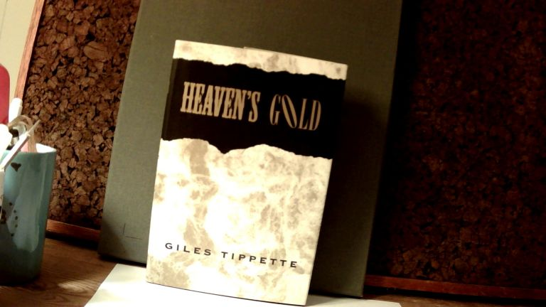 HEAVEN'S GOLD. Giles TIPPETTE.