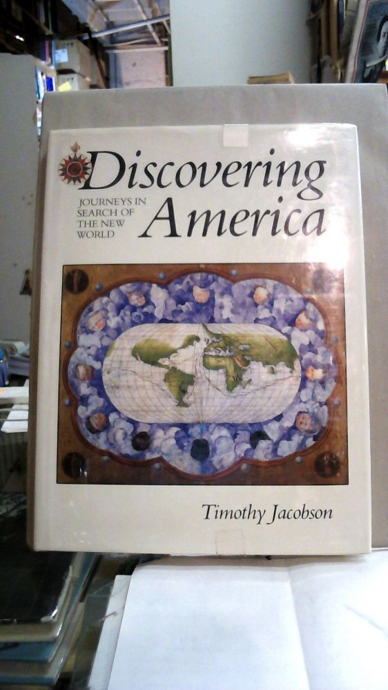 Discovering America : Journeys in Search of the New World. Timothy Jacobson.