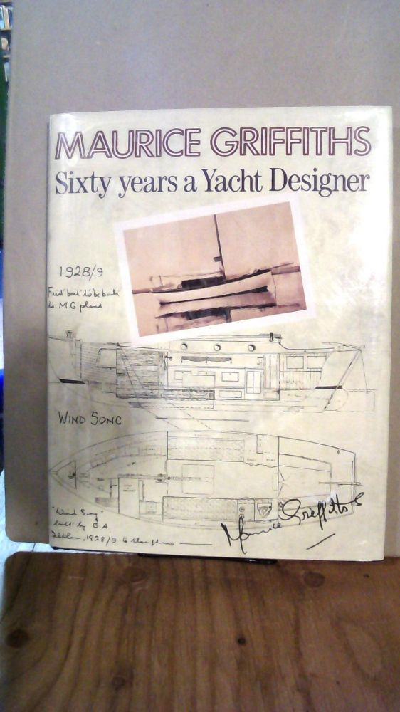 Sixty Years a Yacht Designer. Maurice Griffiths.