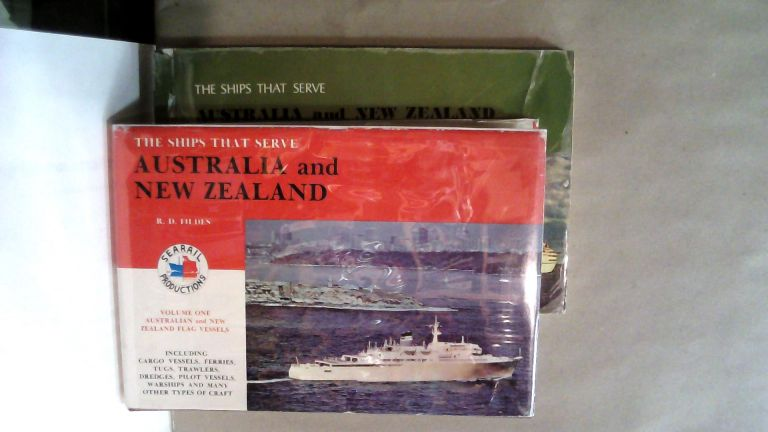 The Ships That Serve Australia Vol. 1 Australian and New Zealand Flag Vessels and Vol. 2 Overseas Flag Vessels. Two volume set. R. D. FILDES.