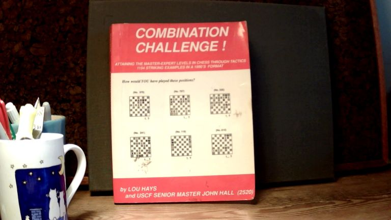 COMBINATION CHALLENGE! Attaining the Master-Expert Levels in Chess Through Tactics: 1154 Striking Examples in a 1990's Format. Lou HAYS, John Hall.