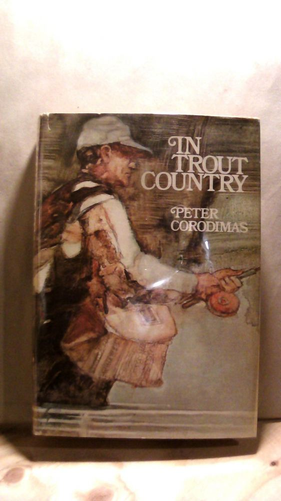 In Trout Country. Peter CORODIMAS.