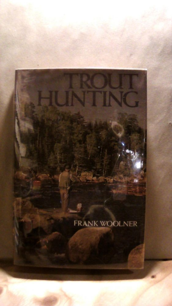 Trout Hunting. Frank WOOLNER.