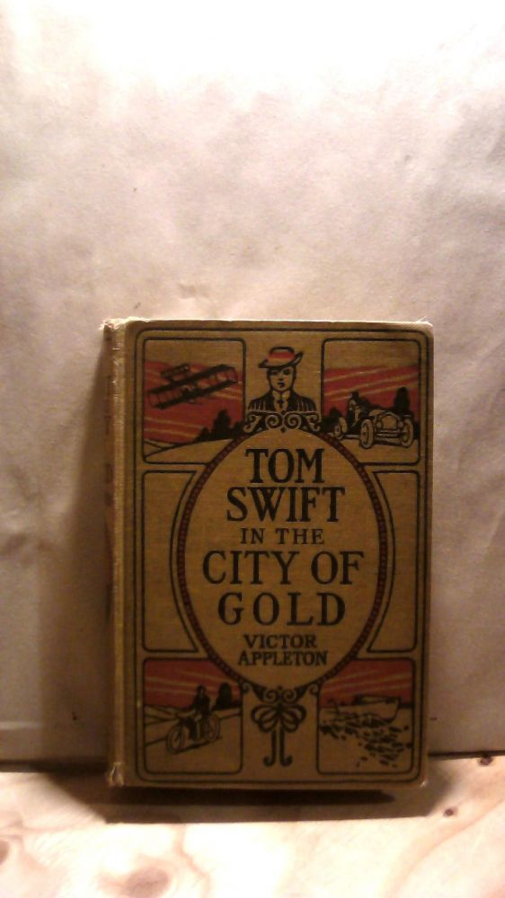 Tom Swift in the City of Gold. Victor APPLETON.