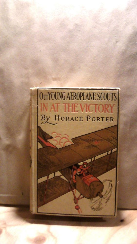 Our Young Aeroplane Scouts In At The Victory. Horace PORTER.