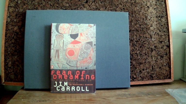 FEAR OF DREAMING: The Selected Poems of Jim Carroll. Jim CARROLL.