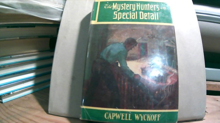 The Mystery Hunters on Special Detail. Capwell WYCKOFF.