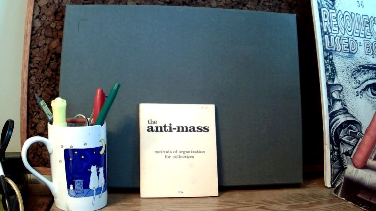 THE ANTI-MASS: Methods of Organization for Collectives. ANTI-MASS COLLECTIVE.
