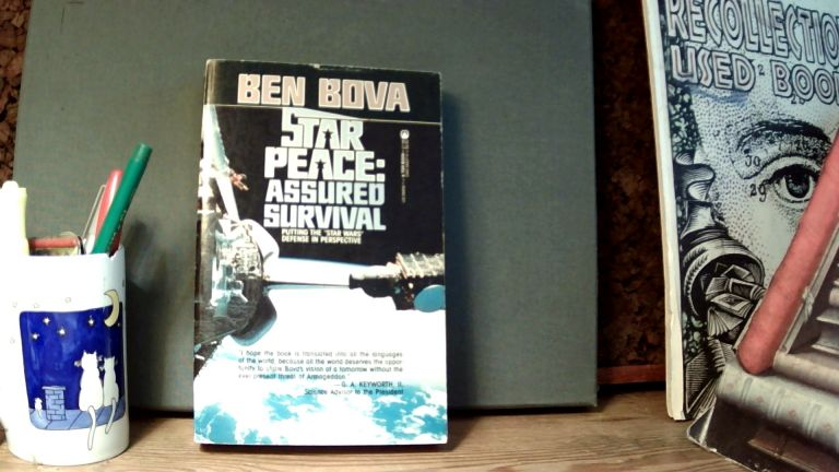"STAR PEACE: Assured Survival. Putting the ""Star Wars"" Defense in Perspective. Ben BOVA."