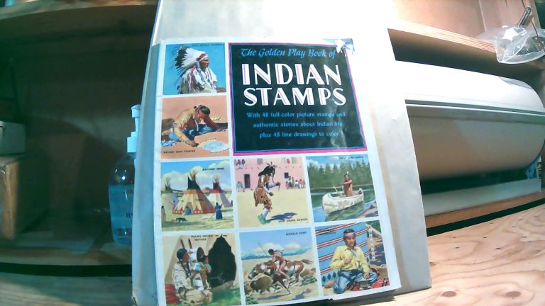 The Golden Play Book of Indian Stamps With 48 Full-Color Picture Stamps and Authentic Stories About Indian Life Plus 48 Line Drawings to Color. Sonia BLEEKER.