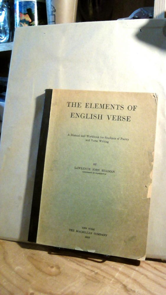 The Elements of English Verse: A Manual and Workbook for Students of Poetry and Verse Writing. Lawrence John ZILLMAN.