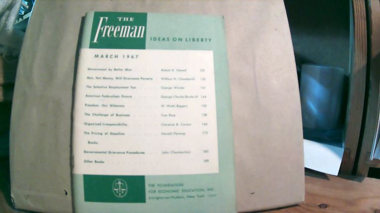 The Freeman A Monthly Journal of Ideas on Liberty Vol. 17 No. 3 March 1967. Paul L. POIROT.