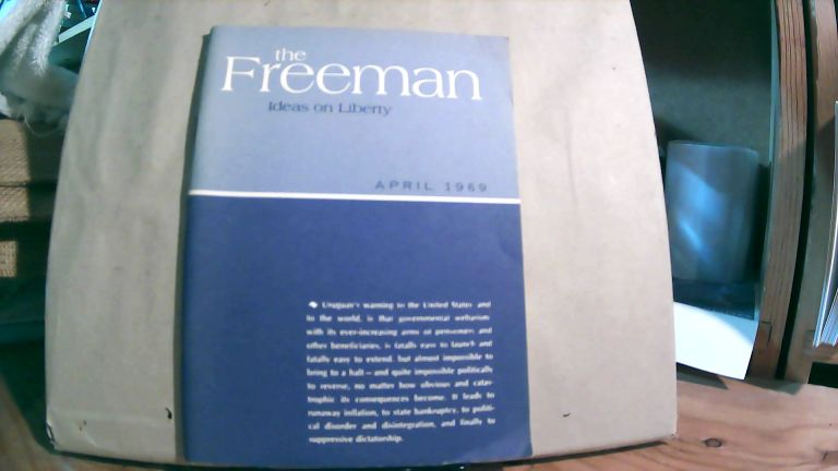 The Freeman A Monthly Journal of Ideas on Liberty Vol. 19 No. 4 April 1969. Paul L. POIROT.