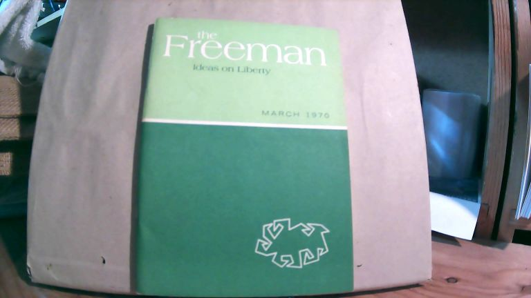 The Freeman A Monthly Journal of Ideas on Liberty Vol. 20 No. 3 March 1970. Paul L. POIROT.
