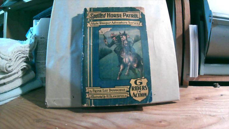 Spotted Horse Patrol. A G Riders In Action State Trooper Adventure Series Book. Frank Lee DONOGHUE.