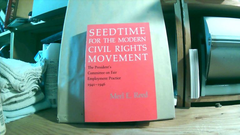 Seed Time For The Modern Civil Rights Movement: The President's Committee On Fair Employment Practice 1941 - 1946. Merl E. REED.