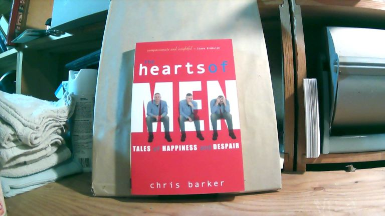 The Hearts of Men: Tales of Happiness and Despair. Chris BARKER.