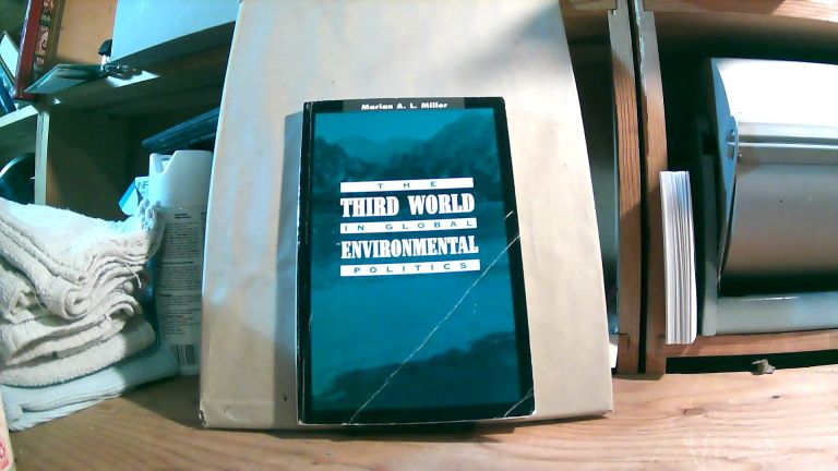 The Third World In Global Environmental Politics. Marian A. L. MILLEr.