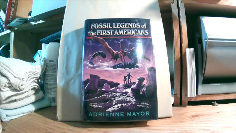 Fossil Legends Of The First Americans. Adrienne MAYOR.