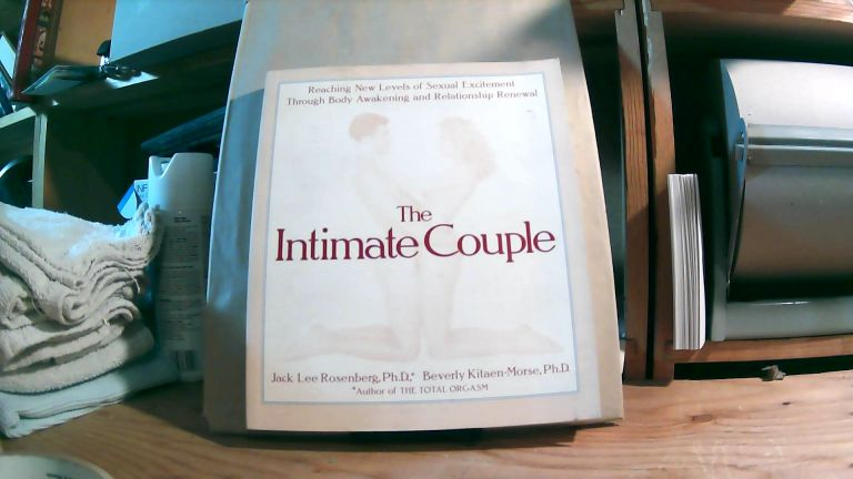 The Intimate Couple: Reaching New Levels of Sexual Excitement Through Body Awakening and Relationship Renewal. Jack Lee ROSENBERG, Beverly KITAEN-MORSE.