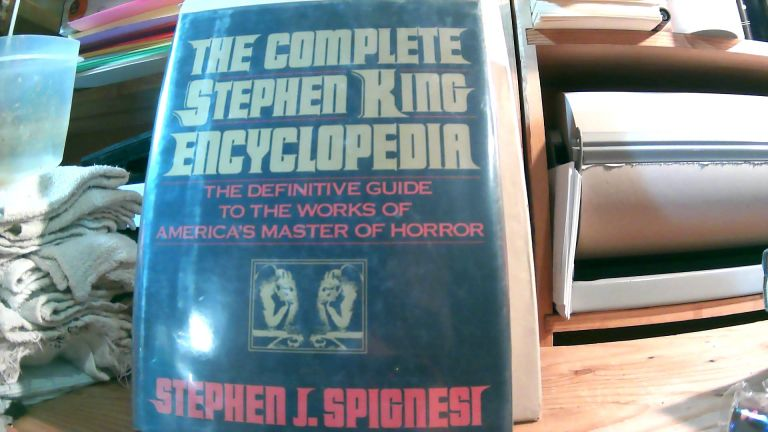 The Complete Stephen King Encyclopedia: The Definitive Guide To The Works Of America's Master Of Horror. Stephen J. SPIGNESI.