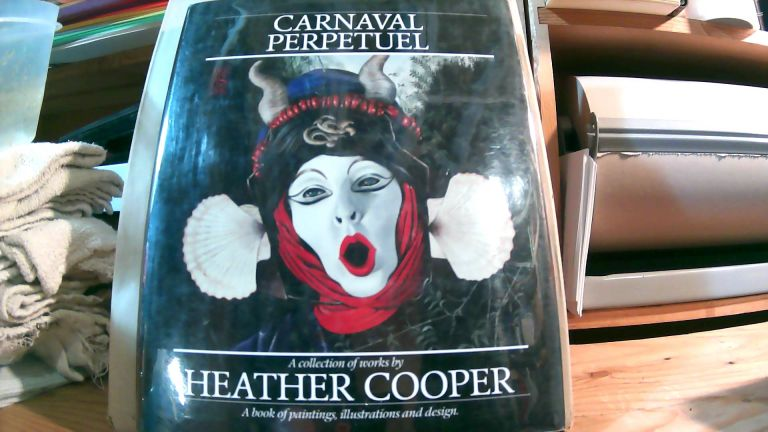 Carnaval Perpetuel: A Collection Of Works By Heather Coooper. Heather COOPER.