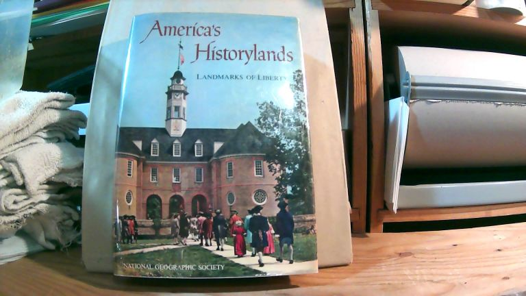 America's Historylands: Touring Our Landmarks Of Liberty. Melville Bell GROSVENOR, Merle SEVERY, -in-chief.