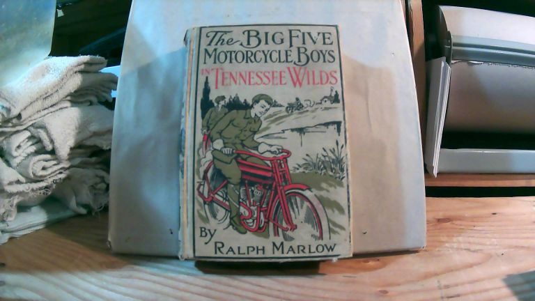 The Big Five Motorcycle Boys In Tennessee Wilds Or The Secret Of Walnut Ridge. Ralph MARLOW.