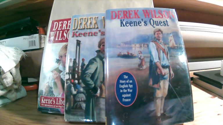 Keene's Revolution Trilogy : Keene's Quest, Keene's Terror & Keene's Liberty. Set of 3 books. Derek WILSON.