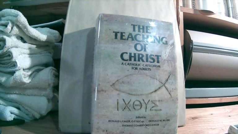 The Teaching Of Christ: A Catholic Catechism For Adults. Ronald LAWLER, Donald W. WUERL, Thomas Comerford LAWLER.