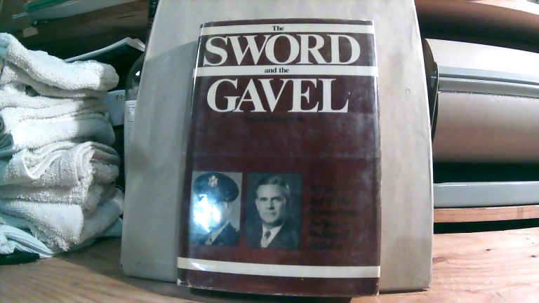 THE SWORD AND THE GAVEL. William J. Wilkins, with Eleanor Elford Cameron.
