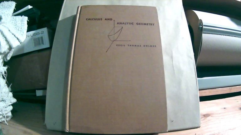 Calculus And Analytic Geometry. Cecil Thomas HOLMES.