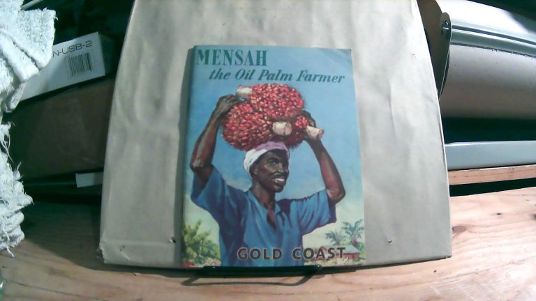 Mensah The Oil Palm Farmer. Public Relations Section Of Gold Coast Agricultural Development Corporation.