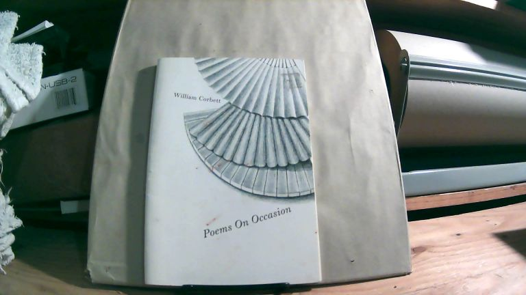 Poems On Occasion: With Introductions And Notes. William CORBETT.