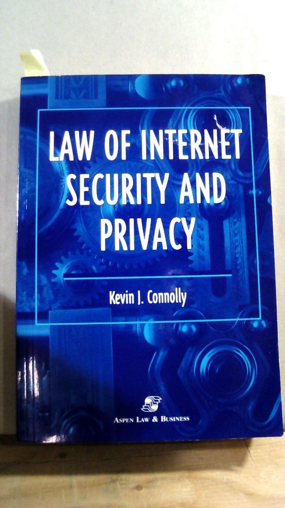 LAW OF INTERNET SECURITY AND PRIVACY. Kevin J. CONNOLLY.